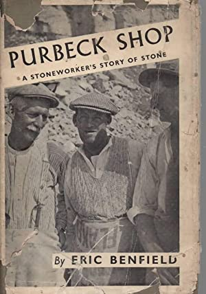 Purbeck Shop A Stoneworker's Story of Stone: Benfield, Eric