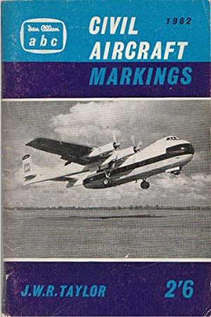 Civil Aircraft Markings: Taylor, John W. R. , edited and compiled by