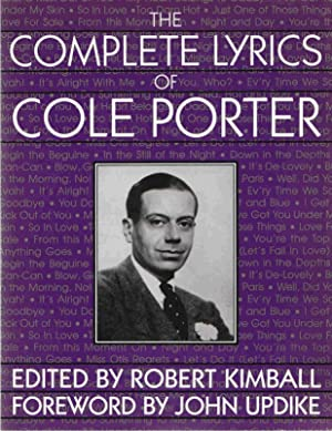 The Complete Lyrics Of Cole Porter: Porter, Cole; Kimball, Robert, edited by
