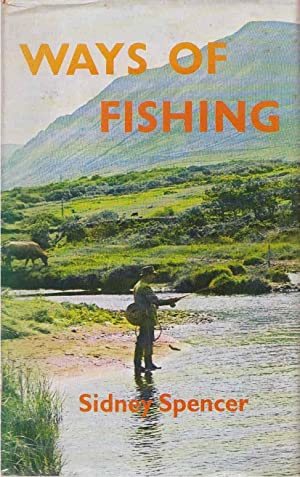 Ways of Fishing Trout, Seatrout and Salmon: Spencer, Sidney