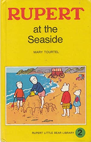 Rupert At the Seaside: Tourtel, Mary