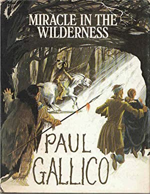 Miracle in the Wilderness A Story for: Gallico, Paul