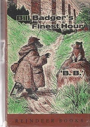 Bill Badger's Finest Hour: B. B. [Watkins-Pitchford,