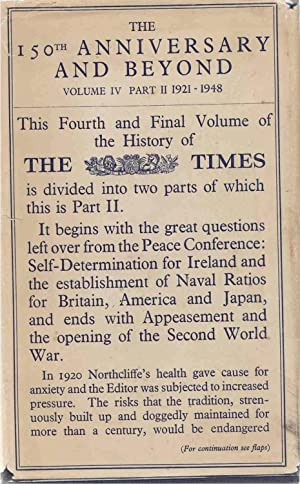 The History of the Times The 150th Anniversary and Beyond 1912-1948 (Part 1) 1921-1948 (Part 2): ...