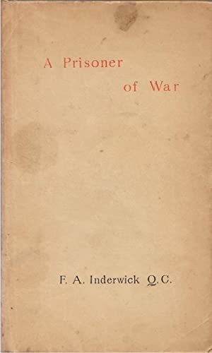 A Prisoner of War: Inderwick, F. A.
