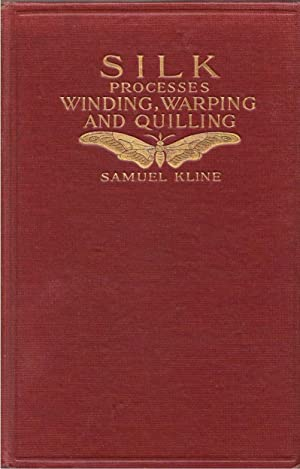 A Manual of the Processes of Winding, Warping and Quilling Of Silk and Other Various Yarns from the...