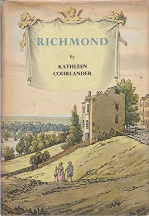 Richmond From Kew Green to Ham Common: Courlander, Kathleen