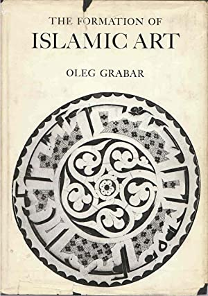 The Formation of Islamic Art: Grabar, Oleg