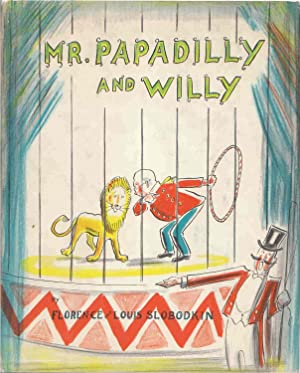 Mr Papadilly and Willy: Slobodkin, Florence and Louis