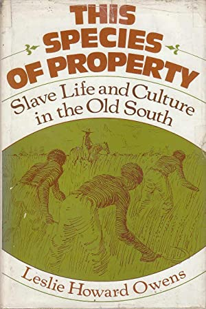 This Species of Property Slave Life and: Owens, Leslie Howard