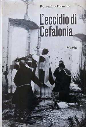 L'eccidio di Cefalonia.: FORMATO, ROMUALDO.