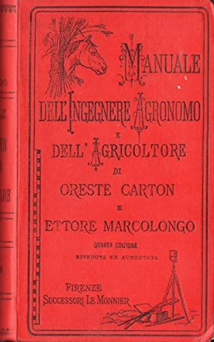 Manuale dell'ingegnere agronomo e dell'agricoltore.: MARCOLONGO, ETTORE.