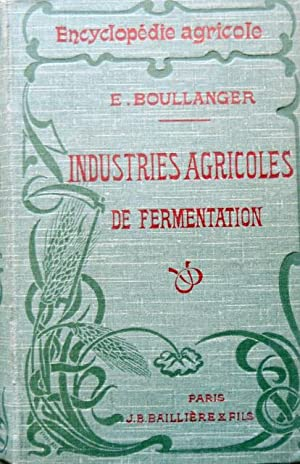 Industries agricoles de fermentation.