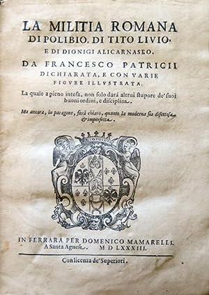 La militia romana di Polibio, di Tito: PATRIZI, FRANCESCO.