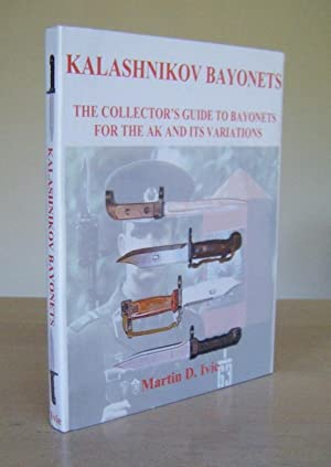 Kalashnikov Bayonets. The collector's guide to bayonets: Ivie, Martin D.