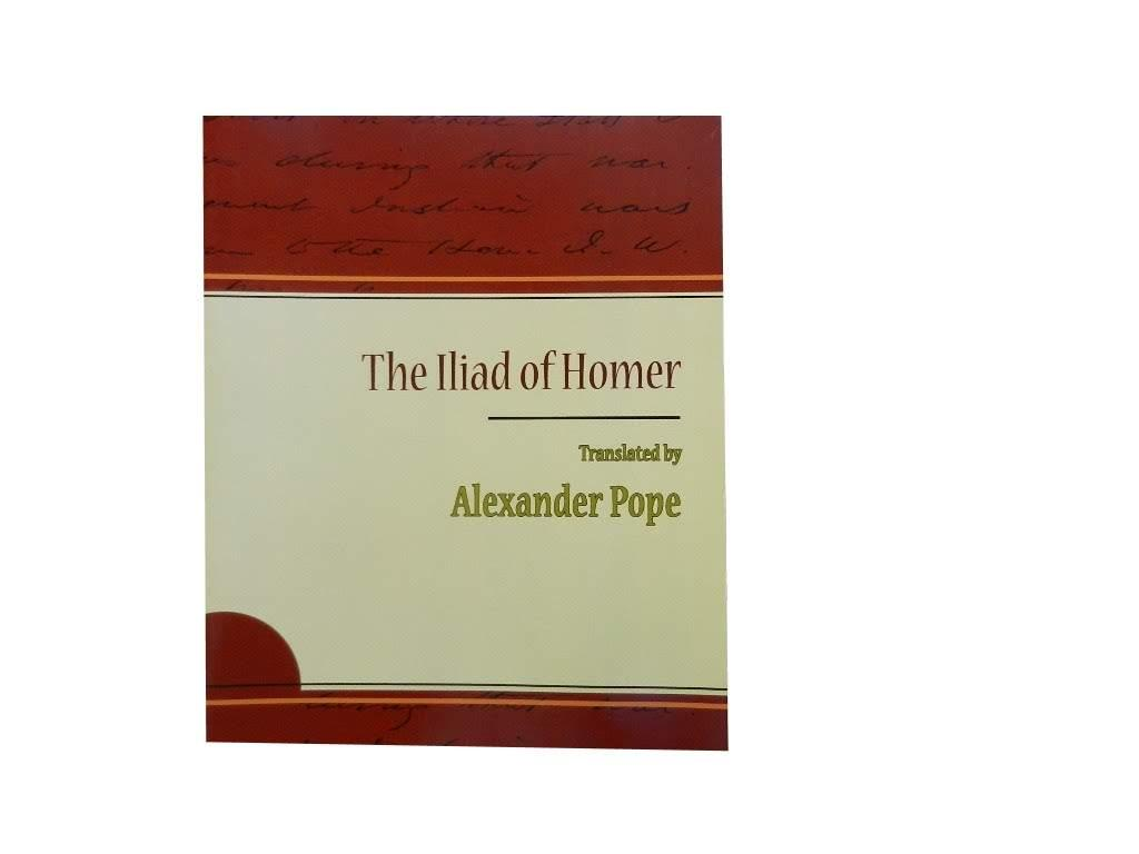 The Iliad of Homer - Pope Alexander (transl) and Rev J S Watson (notes)