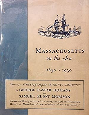 Massachusetts on the Sea 1630-1930: Homans George Caspar