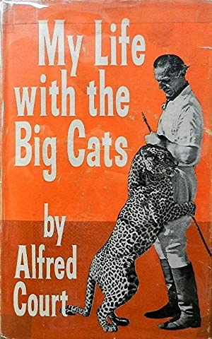 My Life with the Big Cats: Court Alfred