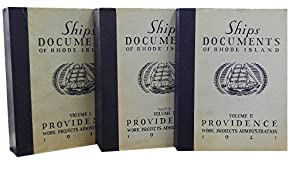 Ship Registers and Enrollments of Providence Rhode Island 1773-1939: Volumes I - II (3 books): The ...