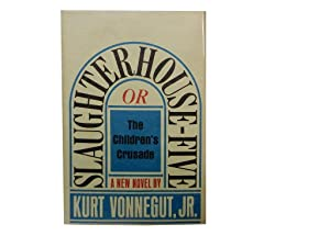 Slaughterhouse-Five or The Children's Crusade: Vonnegut Kurt Jr