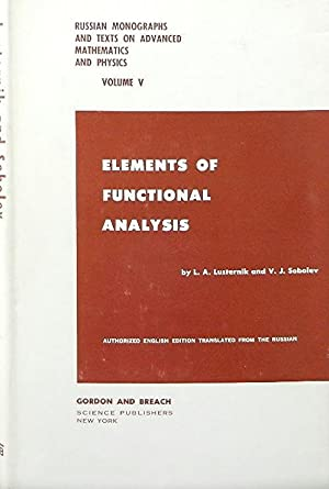 Elements of Functional Analysis: Lusternik L A and V J Sobolev