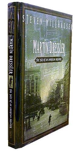 Martin Dressler: Millhauser, Steven