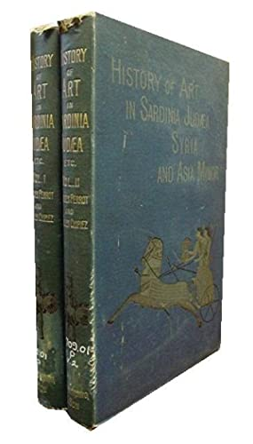 History of Art in Sardinia Judea Syria and Asia Minor 2 Volumes