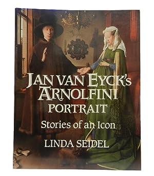 Jan Van Eyck's Arnolfini Portrait: Stories of an Icon: Seidel Linda