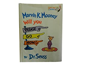 Marvin K Mooney Will You Please Go: Dr Seuss