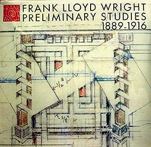 Frank LLoyd Wright: Preliminary Studies 1889-1916: Futagawa Yukio (editor);
