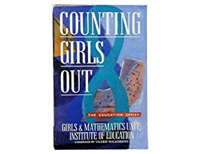 Counting Girls Out: Walkerdine Valerie and The Girls and Mathematics Unit