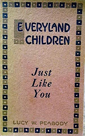 Everyland Children Just Like You: Peabody, Lucy W