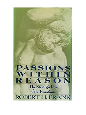 Passions Within Reason: The Strategic Role of: Frank Robert H