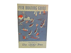 Tenth Annual Boating Guide: 1938 Edition: The New York Sun