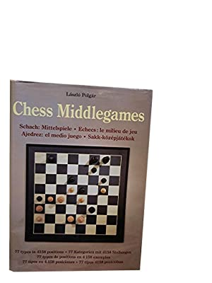 Chess Middlegames: Schach: Mittelspiele/Echecs: Le Milieu de: Polgar Laszlo