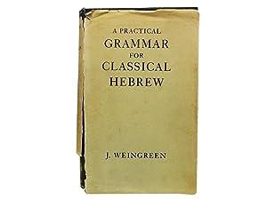 A Practical Grammar for Classical Hebrew: Weingreen J