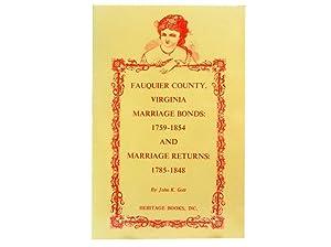 Fauquier County Virginia Marriage Bonds: 1759-1854 and Marriage Returns: 1785-1848: Gott John K