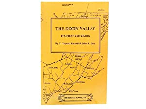 The Dixon Valley: Its First 250 Years: Russell T Triplett