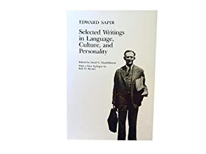 Selected Writings in Language Culture and Personality: Sapir Edward and