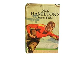 Dick Hamilton's Steam Yacht: Or A Young Millionaire and The Kidnappers: Garis Howard