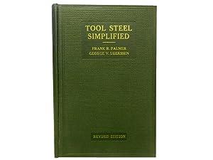 Tool Steel Simplified: A Handbook of Modern: Palmer Frank R
