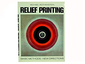 Relief Printing: Basic Methods - New Directions