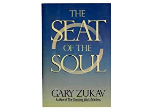The Seat of the Soul: Zukav Gary