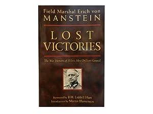Lost Victories: The War Memoirs of Hitler's: von Manstein Field-Marshal