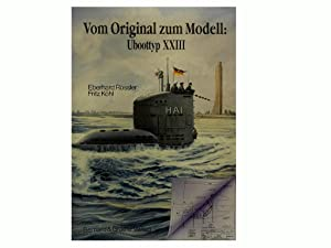 Vom Original zum Modell: Uboottyp XXIII (Eine: Rossler Eberhard and
