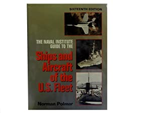 The Naval Institute Guide to the Ships: Polmar Norman