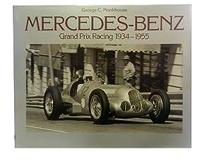 Mercedes-Benz Grand Prix Racing 1934 - 1955: Monkhouse George C;