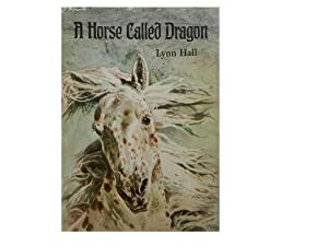 A Horse Called Dragon: Hall Lynn and