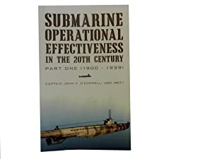 Submarine Operational Effectiveness in the 20th Century: O'Connell Captain John