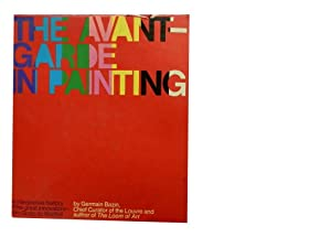 The Avant-Garde in Painting: An Interpretive History of the Great Innovators - from Giotto to Warhol